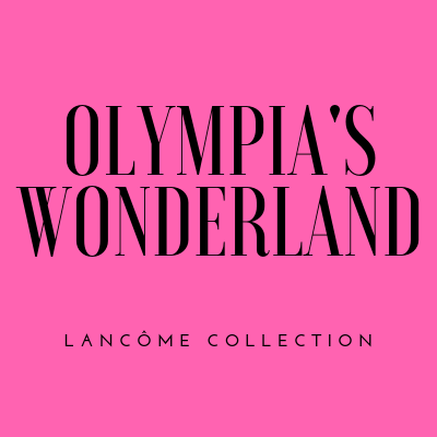 LANCÔME OLYMPIA'S WONDERLAND
