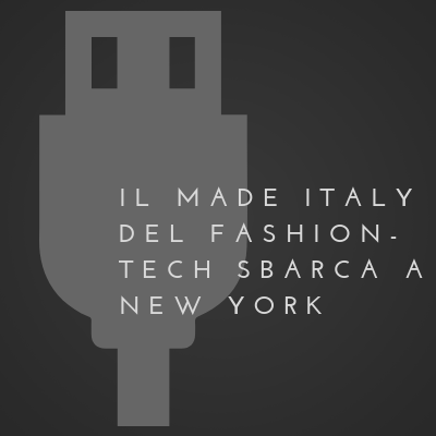 Il Made Italy del fashion-tech sbarca a New York